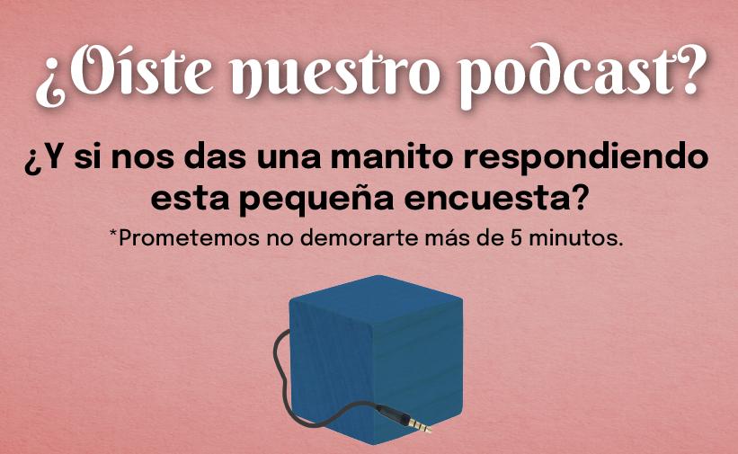 Enlace Encuesta Podcast