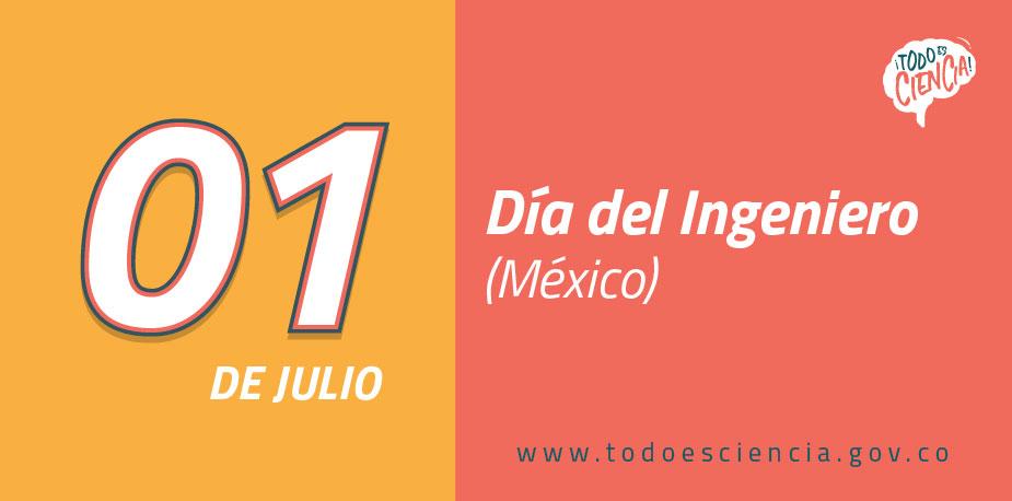 01 Julio: Día del Ingeniero (México)