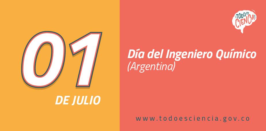 01 Julio: Día del Ingeniero Químico (Argentina)