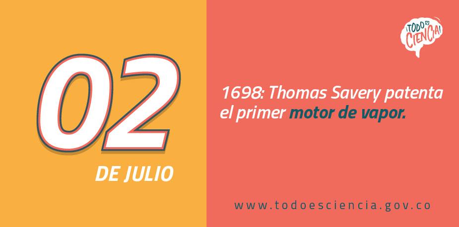02 de julio 1698: se patenta el primer motor de vapor.