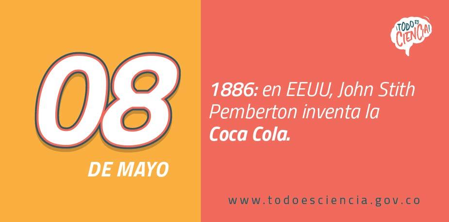 08 de mayo de 1886: John Stith Pemberton inventa la Coca Cola.