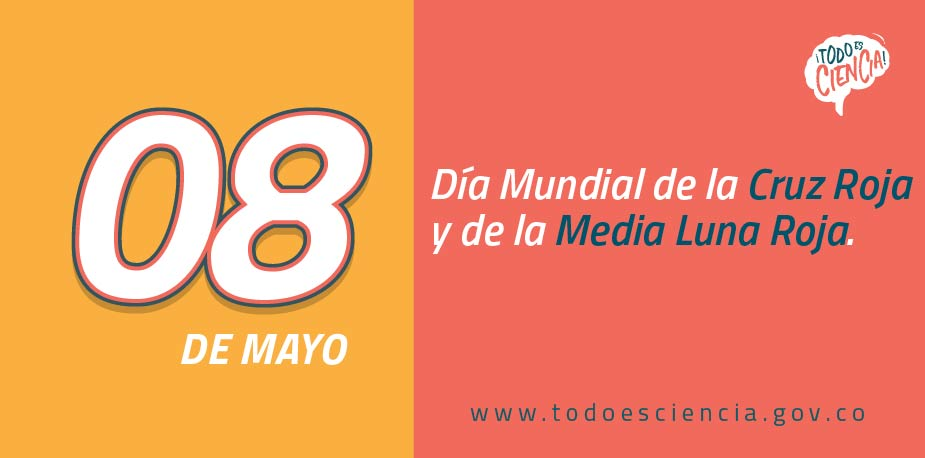 08 de mayo: Día Mundial de la Cruz Roja y de la Media Luna Roja.