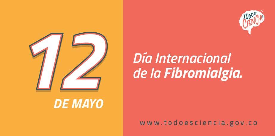 12 de mayo: Día Internacional de la Fibromialgia.