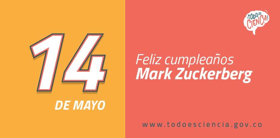 14 de Mayo de 1984: Nace Mark Zuckerberg, creador de Facebook.