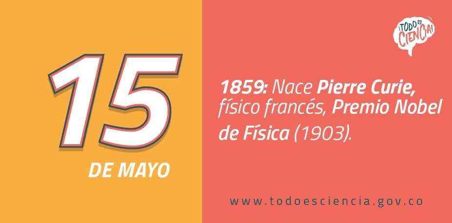 15 de mayo de 1859: Nace Pierre Curie, Premio Nobel de Física en 1903