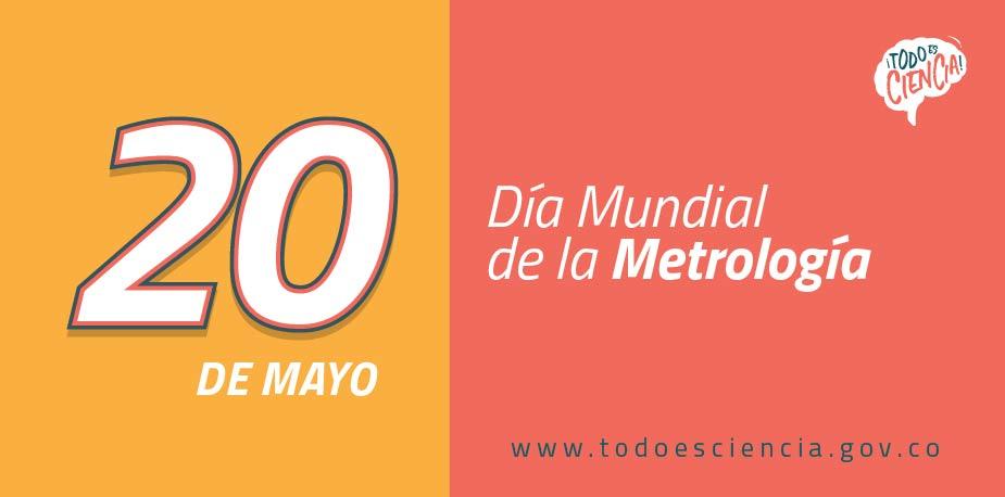 20 de mayo: Día Mundial de la Metrología,