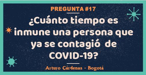 ¿Cuánto tiempo es inmune una persona que ya se contagió de COVID-19?