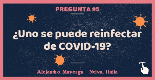 ¿Uno se puede reinfectar de COVID-19?