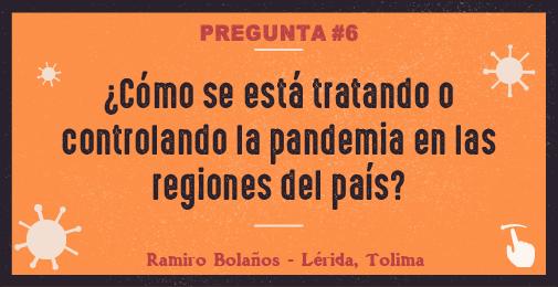 ¿Cómo se está tratando o controlando la pandemia en las regiones del país?