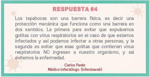 Los tapabocas son una barrera física, es decir evita que expulsemos gotitas con virus y evita que esas gotitas ingresen a nuestro organismo.
