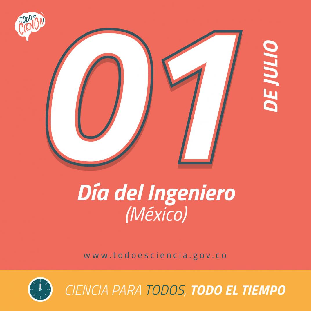 01 Julio: Día del Ingeniero (México).
